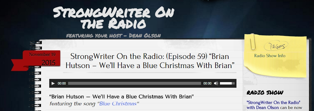 2015-11 Brian Hutson Blue Christmas StrongWriter on the Radio Interview